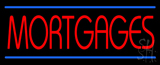 Red Mortgages Blue Lines LED Neon Sign