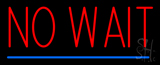 Red No Wait Blue Line Neon Sign