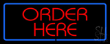 Order Here LED Neon Sign with Blue Border