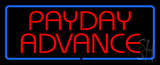 Red Payday Advance with Blue Border LED Neon Sign