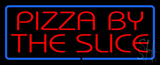 Red Pizza By The Slice with Blue Border LED Neon Sign