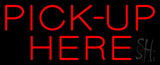 Red Pick-Up Here Neon Sign