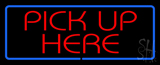 Pick Up Here LED Neon Sign with Blue Border
