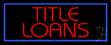 Red Title Loans Blue Border LED Neon Sign