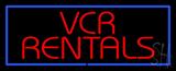 VCR Rentals LED Neon Sign