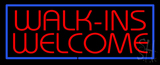 Red Walk Ins Welcome Blue Border LED Neon Sign