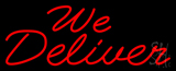 Red We Deliver Cursive Neon Sign