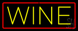 Wine Neon Sign with Red Border