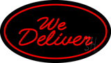 We Deliver Oval Red LED Neon Sign