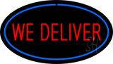 We Deliver Oval Blue LED Neon Sign