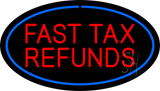 Oval Red Fast Tax Refunds Blue Border LED Neon Sign