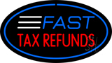 Fast Tax Refunds Oval Blue Border LED Neon Sign