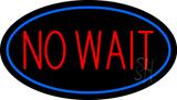 No Wait Oval Blue LED Neon Sign