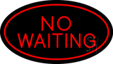 No Waiting Oval Red LED Neon Sign