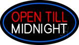Open Till Midnight Oval Blue LED Neon Sign