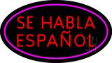 Se Habla Espanol Oval Pink Border LED Neon Sign