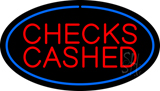 Checks Cashed LED Neon Sign