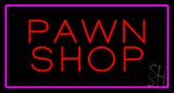 Red Pawn Shop Pink Border LED Neon Sign