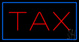 Red Tax Blue Border LED Neon Sign