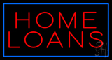 Home Loans Blue Border LED Neon Sign