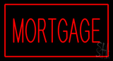 Red Mortgage Red Border LED Neon Sign