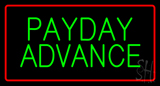 Green Payday Advance Red Border LED Neon Sign