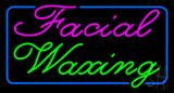 Cursive Facial Waxing Blue Border Neon Sign