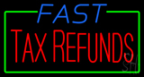 Blue Fast Tax Refunds Neon Sign