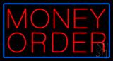 Red Money Order Blue Border Neon Sign