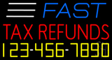 Fast Tax Refunds with Phone Number Neon Sign
