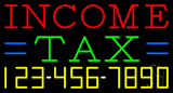 Income Tax with Phone Number Neon Sign