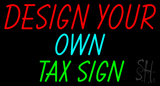 Income Tax - Fast Tax - You Customize - LED Neon Sign
