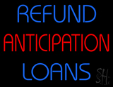 Refund Anticipation Loans LED Neon Sign