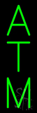 Vertical Green ATM Neon Sign