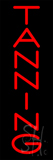 Red Vertical Tanning Neon Sign