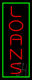 Vertical Red Loans Green Border Neon Sign