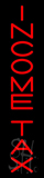 Vertical Red Income Tax Neon Sign