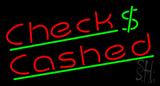 Checks Cashed Dollar Logo LED Neon Sign