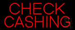 Red Check Cashing Neon Sign
