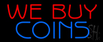 We Buy Coins Neon Sign