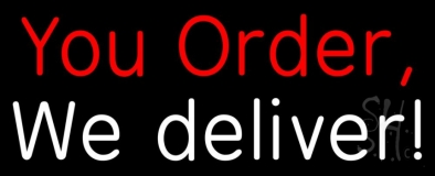 You Order We Deliver LED Neon Sign
