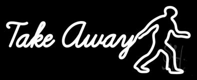 Take Away Man LED Neon Sign