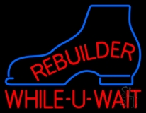 Rebuilder While You Wait LED Neon Sign