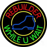 Rebuilder While You Wait With Border LED Neon Sign