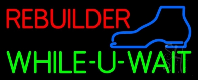 Red Rebuilder Green While You Wait LED Neon Sign