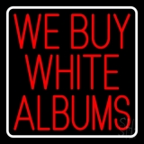Red We Buy White Albums and White Border LED Neon Sign