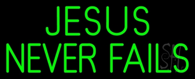 Green Jesus Never Fails LED Neon Sign