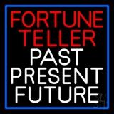 Red Fortune Teller White Past Present Future Blue Border LED Neon Sign
