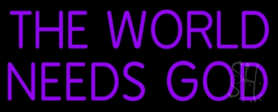 The World Needs God LED Neon Sign