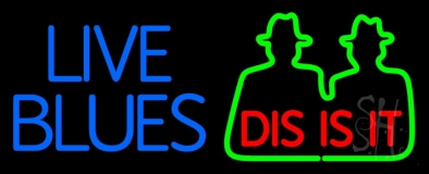 Blue Live Blues Dis Is It LED Neon Sign